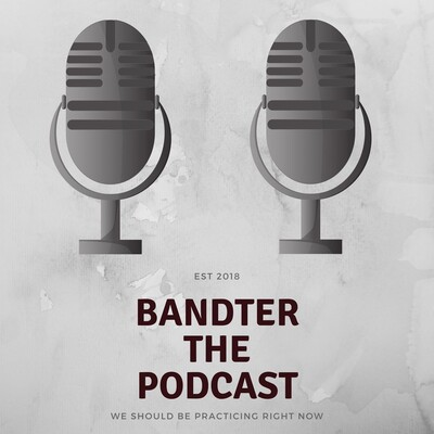 Bandter The Podcast