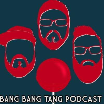 Bang Bang Tang Podcast
