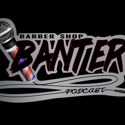 Barber Shop Banter