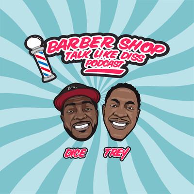 Barbershop Talk Like Diss