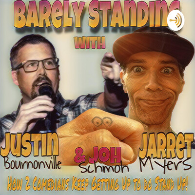 Barely Standing with Justin, Jarret, & Joh Schmoh