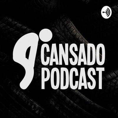 Cansado Podcast