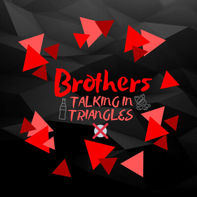 Brothers Talking in Triangles
