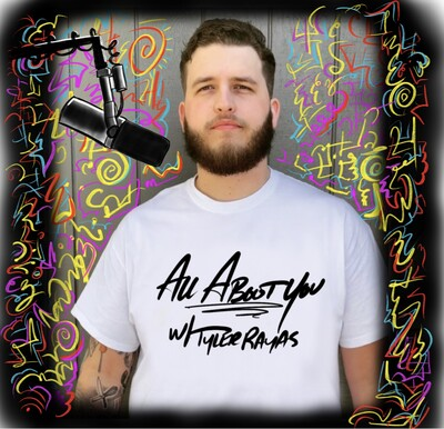 All About You w/ Tyler Rayas