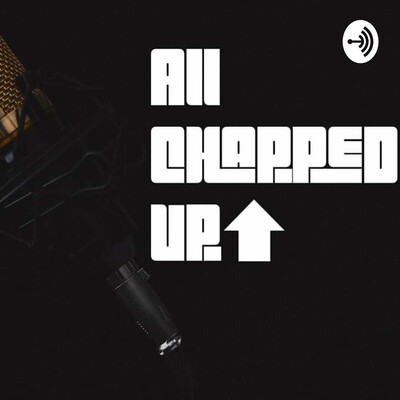 All Chapped Up Podcast