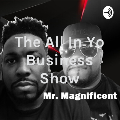 All In Yo Business Show