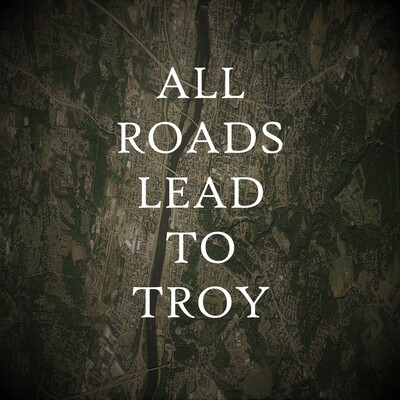 All Roads Lead To Troy