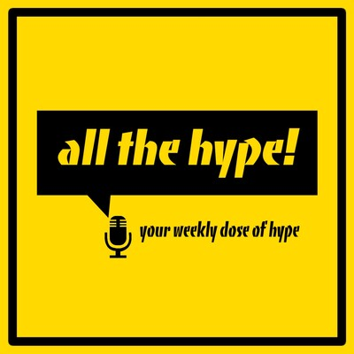 All The Hype Podcast