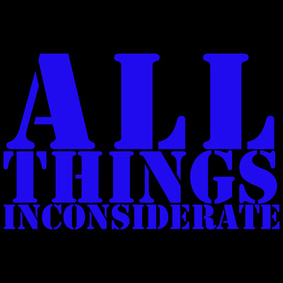 All Things Inconsiderate