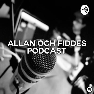 Allan och Fiddes Podcast