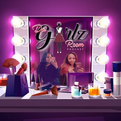 Da Girlz Room: The Podcast