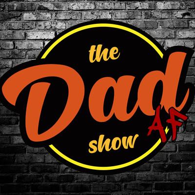 Dad AF Show
