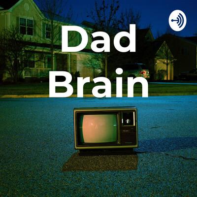 Dad Brain