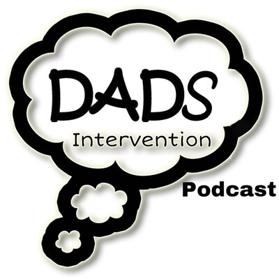 Dads Intervention Podcast