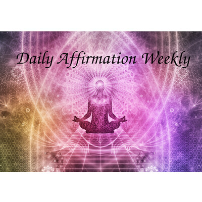 Daily Affirmations Weekly