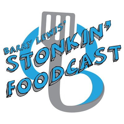 Barry Lewis Stonkin Foodcast