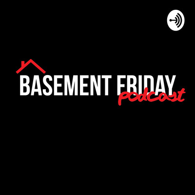 Basement Friday Podcast