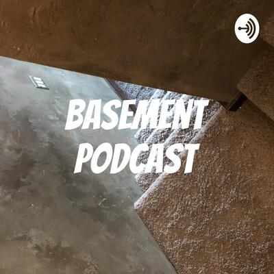Basement Podcast