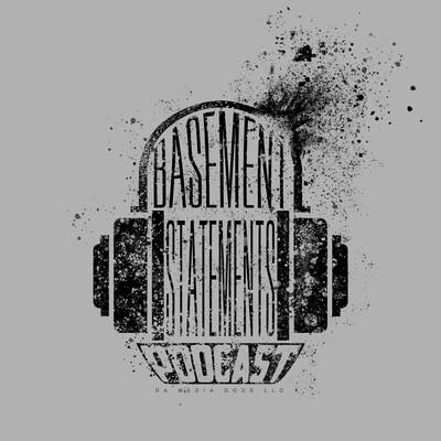 Basement Statements Podcast