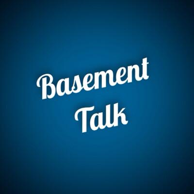 Basement Talk