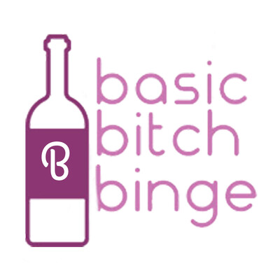 Basic Bitch Binge