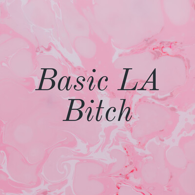 Basic LA Bitch