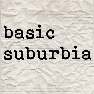 Basic Suburbia