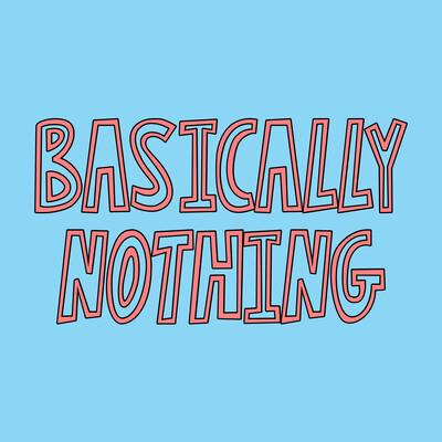 Basically Nothing