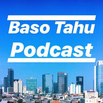 BasoTahu Podcast