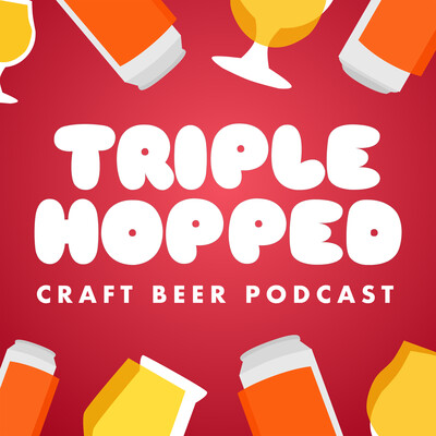 Triple Hopped - Craft Beer Podcast