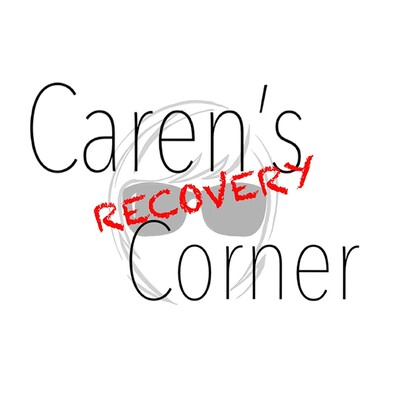 Caren's Recovery Podcast