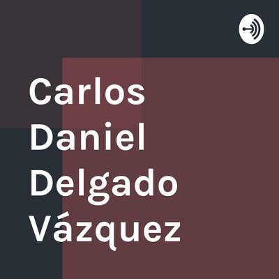 Carlos Daniel Delgado Vázquez