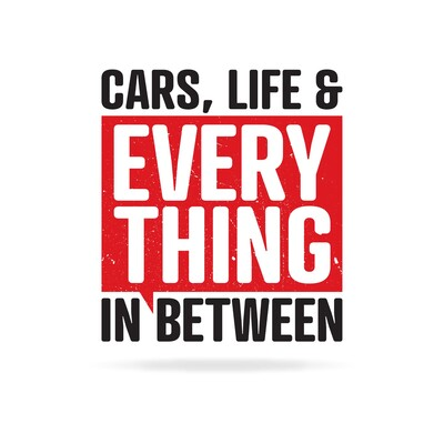 Cars, Life & Everything In Between