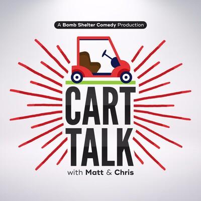 Cart Talk with Matt & Chris