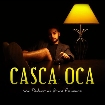 Casca Oca - O Podcast