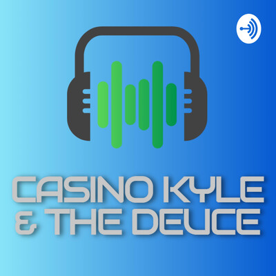 Casino Kyle & The Deuce