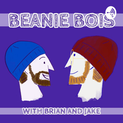 Beanie Bois with Brian and Jake