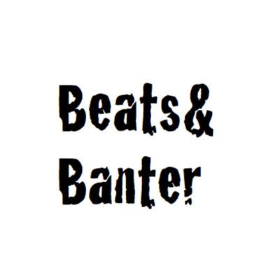 Beats & Banter