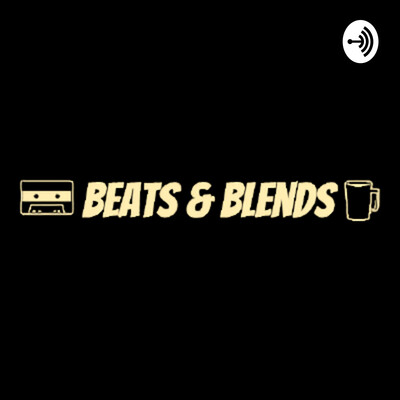 Beats & Blends