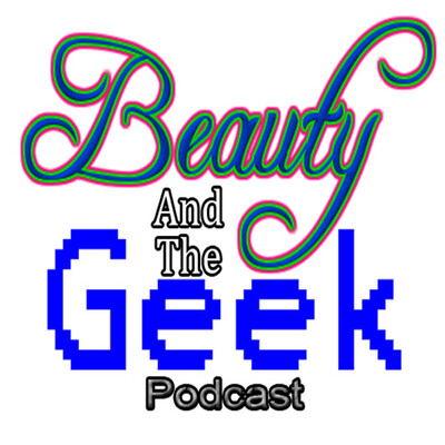 Beauty and the Geek Podcast