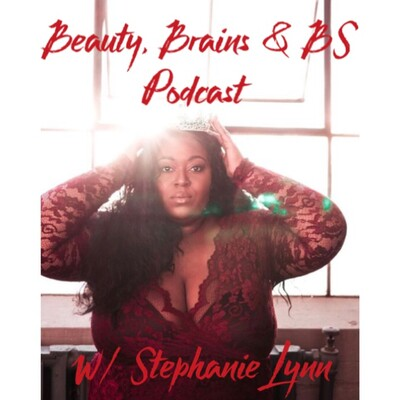Beauty, Brains & BS's podcast