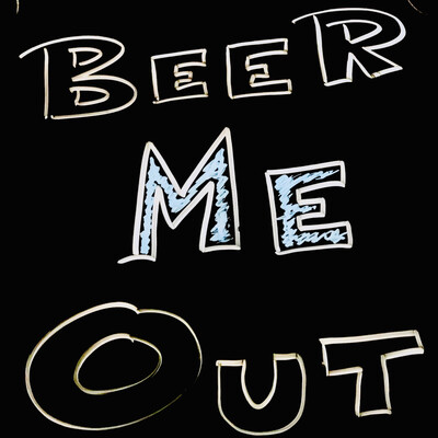 Beer Me Out Podcast
