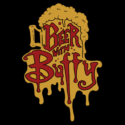 Beer with Buffy | A Buffy the Vampire Slayer Podcast