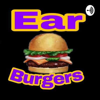 Ear Burgers With Gus