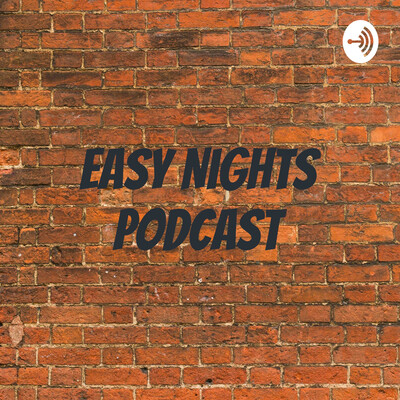 Easy Nights Podcast