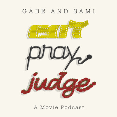 Eat Pray Judge - A Movie Podcast