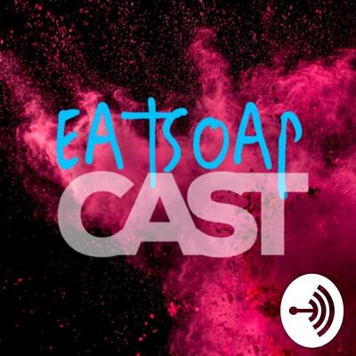 EatSoap Cast