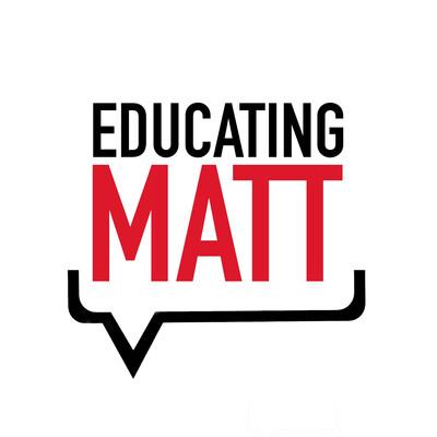 Educating Matt