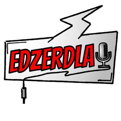 EDZERDLA!