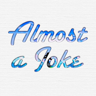 Almost a Joke